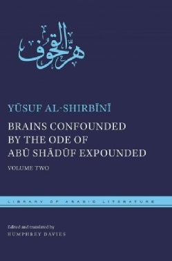 Brains Confounded by the Ode of Abu Shaduf Expounded (Hardcover)