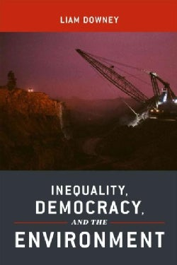 Inequality, Democracy, and the Environment (Paperback)