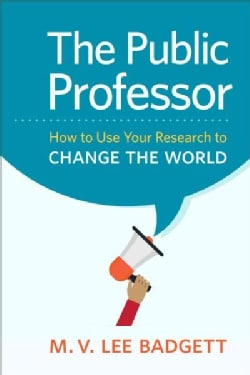 The Public Professor: How to Use Your Research to Change the World (Paperback)