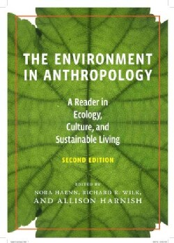The Environment in Anthropology: A Reader in Ecology, Culture, and Sustainable Living (Paperback)