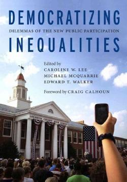 Democratizing Inequalities: Dilemmas of the New Public Participation (Paperback)