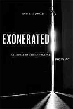 Exonerated: A History of the Innocence Movement (Hardcover)