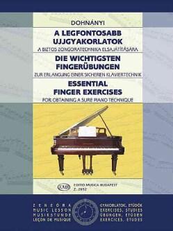 A Legfontosabb Ujjgyakorlatok / Die ichtigsten Fingerubungen / Essential Finger Exercises: A Biztos Zongoratechni... (Paperback)