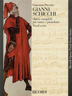 Gianni Schicchi: Opera in un atto / An Opera in One Act: Vocal Score (Paperback)