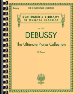 Debussy: The Ultimate Piano Collection: 78 Pieces (Paperback)