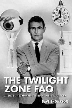 The Twilight Zone FAQ: All That's Left to Know About the Fifth Dimension and Beyond (Paperback)
