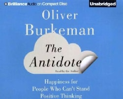 The Antidote: Happiness for People Who Can't Stand Positive Thinking (CD-Audio)