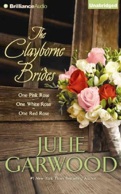 The Clayborne Brides: One Pink Rose, One White Rose, One Red Rose (CD-Audio)