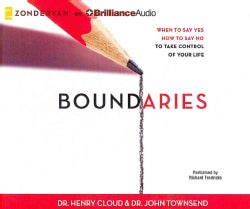 Boundaries: When to Say Yes, How to Say No, to Take Control of Your Life (CD-Audio)