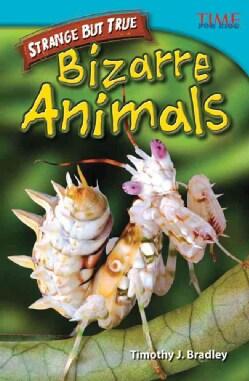 Strange but True: Bizarre Animals (Hardcover)