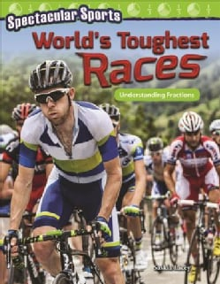 Spectacular Sports: World's Toughest Races: Understanding Fractions (Paperback)