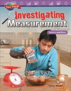 Your World: Investigating Measurement: Volume and Mass (Paperback)