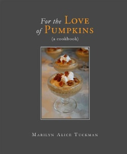 For the Love of Pumpkins: A Cookbook (Hardcover)