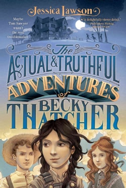 The Actual & Truthful Adventures of Becky Thatcher (Paperback)