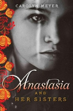 Anastasia and Her Sisters (Paperback)