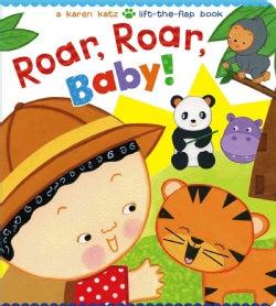 Roar, Roar, Baby! (Board book)