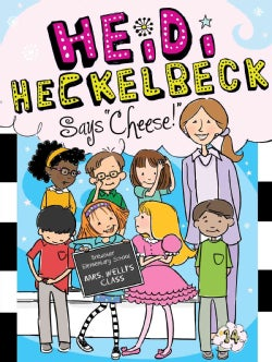 Heidi Heckelbeck Says Cheese! (Paperback)