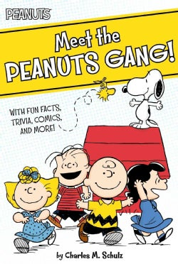 Meet the Peanuts Gang!: With Fun Facts, Trivia, Comics, and More! (Paperback)