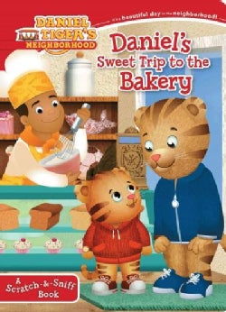 Daniel's Sweet Trip to the Bakery: A Scratch-&-Sniff Book (Board book)
