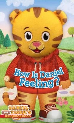 How Is Daniel Feeling? (Board book)