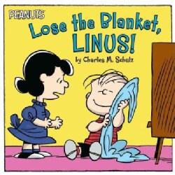Lose the Blanket, Linus! (Paperback)