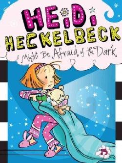 Heidi Heckelbeck Might Be Afraid of the Dark (Paperback)