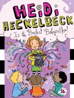 Heidi Heckelbeck Is the Bestest Babysitter! (Paperback)