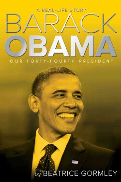 Barack Obama: Our Forty-Fourth President (Hardcover)