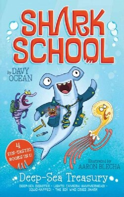 Deep-Sea Treasury: Deep-Sea Disaster; Lights! Camera! Hammerhead!; Squid-Napped; The Boy Who Cried Shark (Hardcover)