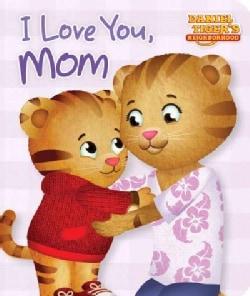 I Love You, Mom (Board book)