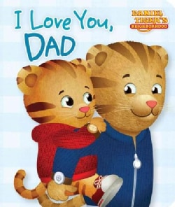 I Love You, Dad (Board book)