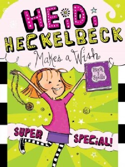 Heidi Heckelbeck Makes a Wish (Hardcover)