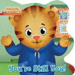 You're Still You! (Board book)