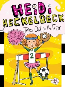 Heidi Heckelbeck Tries Out for the Team (Paperback)