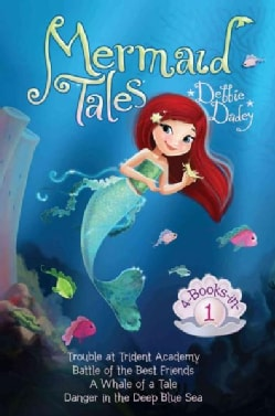 Mermaid Tales: 4-books-in-1!: Trouble at Trident Academy; Battle of the Best Friends; a Whale of a Tale; Danger i... (Hardcover)
