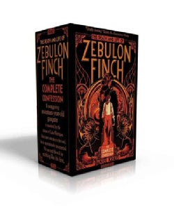 The Death and Life of Zebulon Finch -- the Complete Confession: At the Edge of Empire; Empire Decayed (Hardcover)