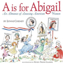 A Is for Abigail: An Almanac of Amazing American Women (Paperback)
