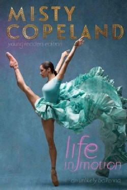 Life in Motion: An Unlikely Ballerina Young Readers Edition (Hardcover)