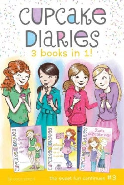 Cupcake Diaries 3 Books in 1!: Emma All Stirred Up! / Alex Cool As a Cupcake / Katie and the Cupcake War (Paperback)