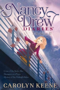 Nancy Drew Diaries 3-books-in-1!: Curse of the Arctic Star / Strangers on a Train / Mystery of the Midnight Rider (Paperback)