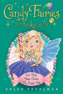 Candy Fairies 3-books-in-1!: Cool Mint / Magic Hearts / Sugar Ball (Paperback)