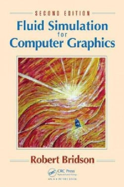 Fluid Simulation for Computer Graphics (Hardcover)