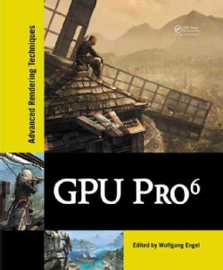 GPU Pro 6: Advanced Rendering Techniques (Hardcover)