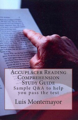 Accuplacer Reading Comprehension: Sample Q&A to Help You Pass the Test (Paperback)