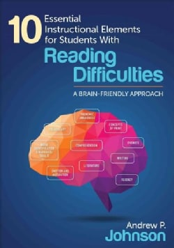 10 Essential Instructional Elements for Students With Reading Difficulties: A Brain-friendly Approach (Paperback)