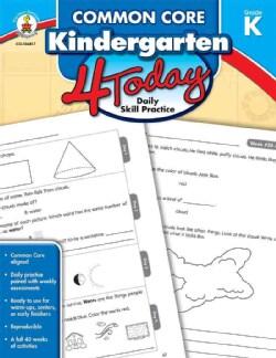 Common Core Kindergarten 4 Today, Grade K: Daily Skill Practice (Paperback)