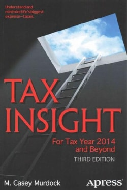 Tax Insight: For Tax Year 2014 and Beyond (Paperback)