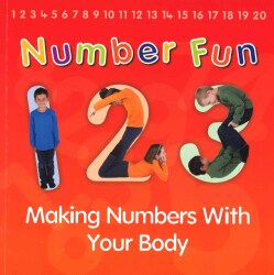 Number Fun: Making Numbers With Your Body (Paperback)