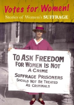 Stories of Women's Suffrage: Votes for Women! (Paperback)