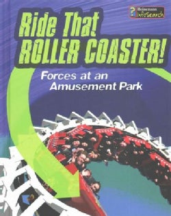 Ride That Roller Coaster!: Forces at an Amusement Park (Hardcover)